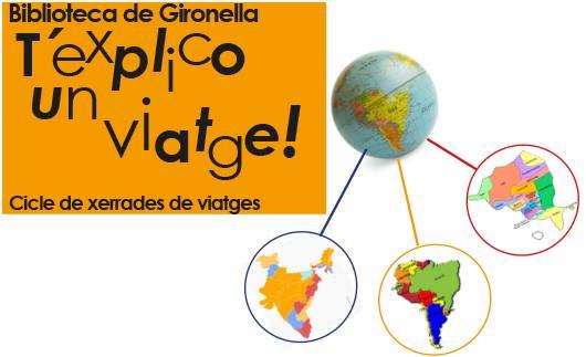 T'Explico un Viatge - Cicle de Xerrades de Viatges @ Biblioteca de Gironella