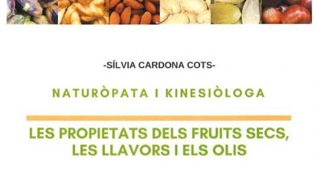 XERRADA: LES PROPIETATS DELS FRUITS SECS, LES LLAVORS I ELS OLIS