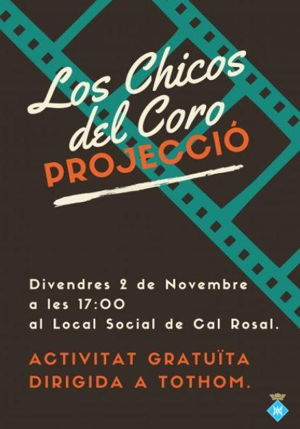 "PROJECCIÓ ""LOS CHICOS DEL CORO"" @ Local social de Cal Rosal"