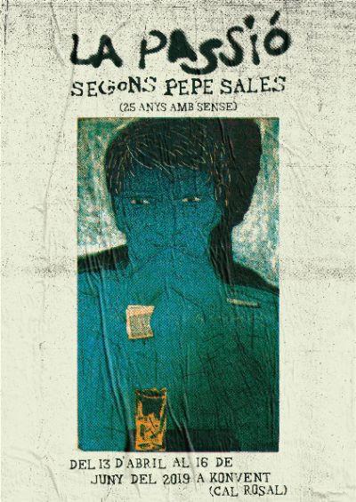 """Exposició """"La passió"""" segons PEPE SALES @ Konvent Cal Rosal"""