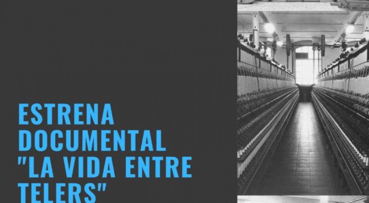 "Estrena documental ""La vida entre telers"""
